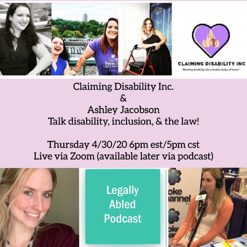 """a poster with images of 3 white disabled women, the hosts of Claiming Disability Inc.'s """"You Belong Here"""" podcast and Ashley, the host of the Legally Abled Podcast.  The event was titled, """"Claiming Disability Inc. and Ashley Jacobson Talk disability, inclusion, and the law!  This event happened 4/30/2020"""